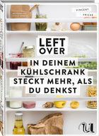 """""""Leftover"""" vom Koch und Catering-Unternehmer Vincent Fricke aus München will zeigen, dass Essensreste nicht weggeworfen werden müssen. Er liefert jede Menge Anleitungen. 256 Seiten, 70 Rezepte, Umschau Verlag, 35 Euro."""