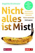 """""""Nicht alles ist Mist!"""" ist ein Wegweiser von Tirols bekannter Diätologin Angelika Kirchmaier. Sie klärt darin v.a. über verdorbene Lebensmittel, Fehler und Tricks bei der Lagerung auf. 144 Seiten, 7 Rezepte. Tyrolia Verlag, 14,95 Euro."""